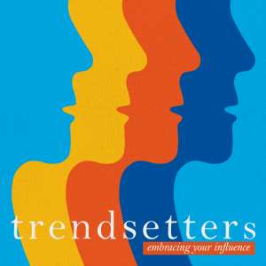 Trendsetters: Embracing Your Influence
